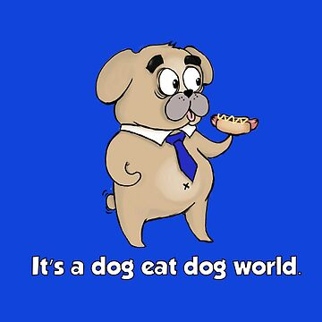 Dog Eat Dog World | Grafck x NotPaperArt T-Shirt by grafck