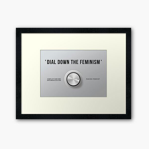 Dial Down the Feminism (American English) Framed Art Print