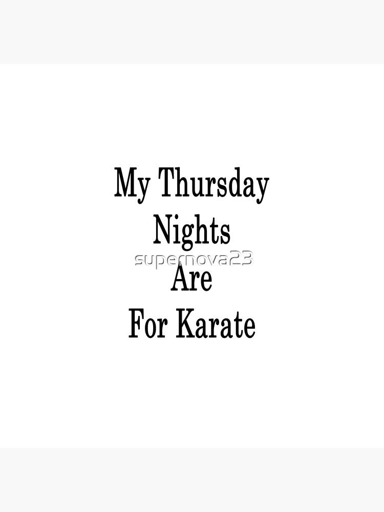 Meine Donnerstagnächte sind für Karate von supernova23