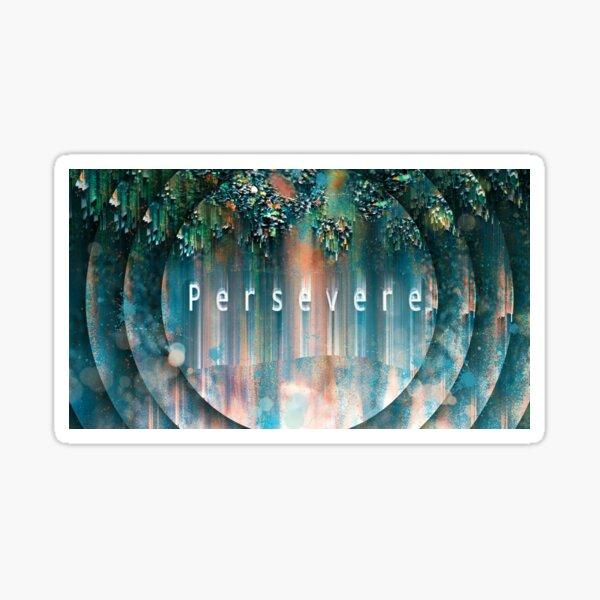 Persevere digital art print Sticker