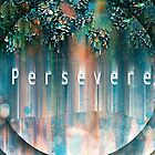Persevere digital art print by Linandara