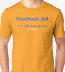Facebook Jail - the Filth Amendment Unisex T-Shirt