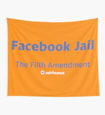 Facebook Jail - the Filth Amendment Wall Tapestry