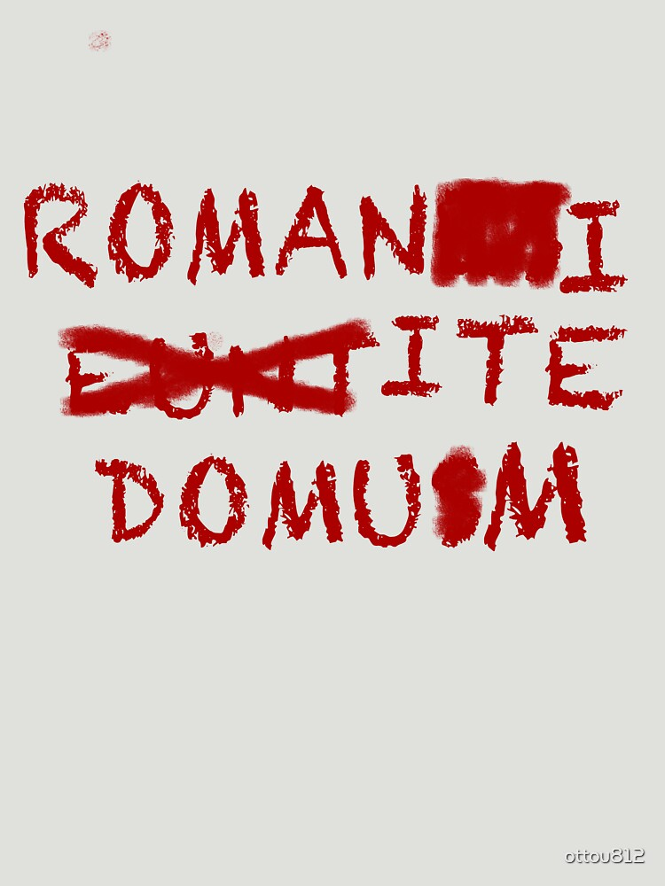 """Romans Go Home"" 