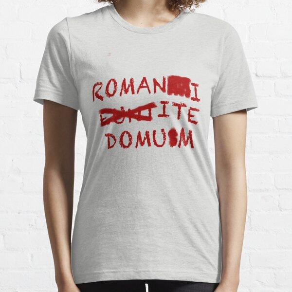 """Romans Go Home"" Essential T-Shirt"