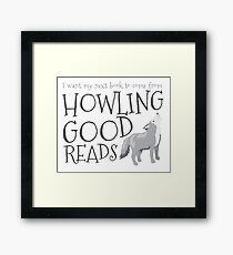 I want my next book to come from HOWLING GOOD READS Framed Print