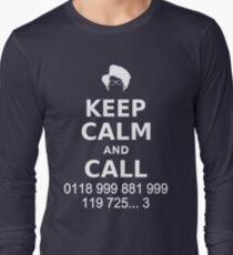Keep Calm and Call 0118 999 881 999 119 725... Long Sleeve T-Shirt