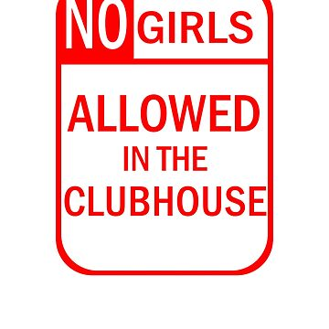 Funny - No Girls Allowed Man Cave T-Shirt by SummitCompany