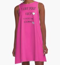 I Like Your Face! A-Line Dress