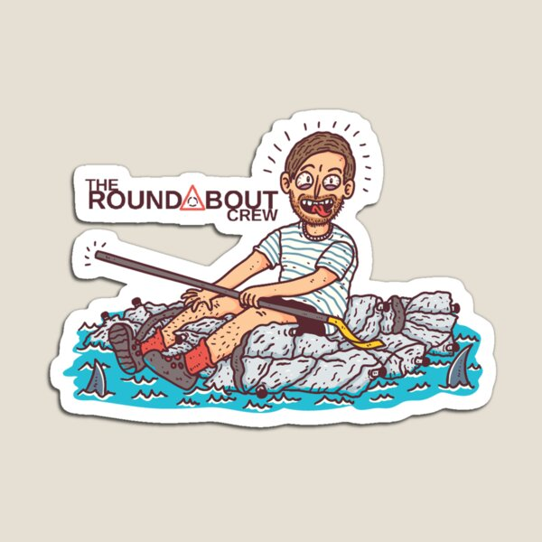 The Roundabout Crew Tom Goon Bag Raft Magnet