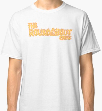 The Roundabout Crew Fire Logo Classic T-Shirt