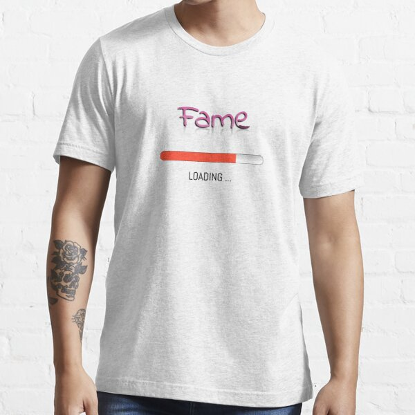 FAME loading ... Essential T-Shirt