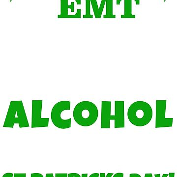EMT St Patricks Day Shirt  by carlosa98