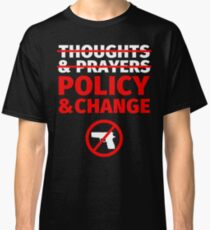 Thoughts and Prayers - End Gun Violence Classic T-Shirt