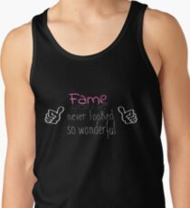 FAME never looked so wonderful (as on me :)) Tank Top