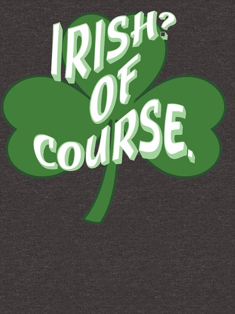 Irish? Of Course St. Patrick's Day  by Rightbrainwoman