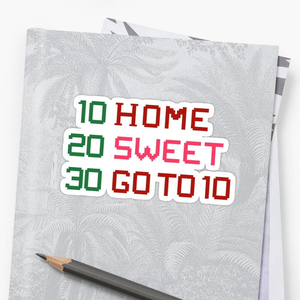 HOME SWEET GOTO 10 Sticker