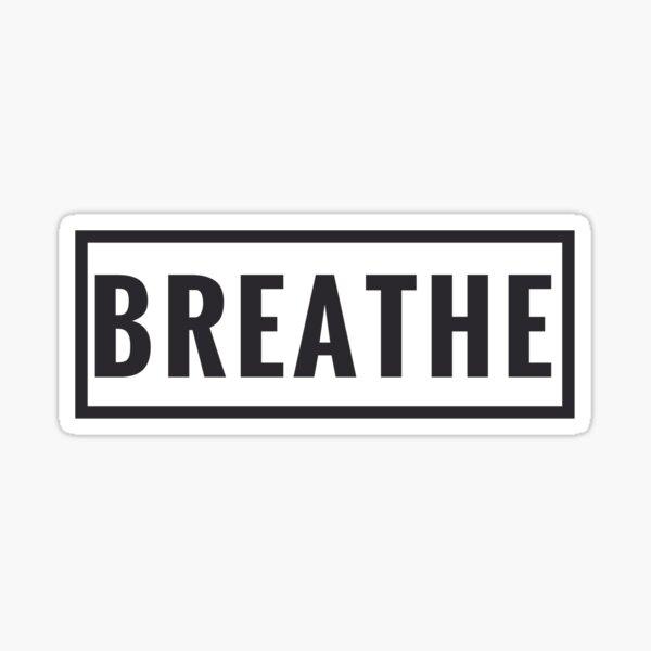 Breathe - Inhale Exhale Sticker