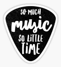 So Much Music So Little Time Music Festival Shirt Sticker
