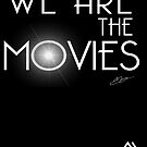 We are the Movies   Official Design by MBS Authentic