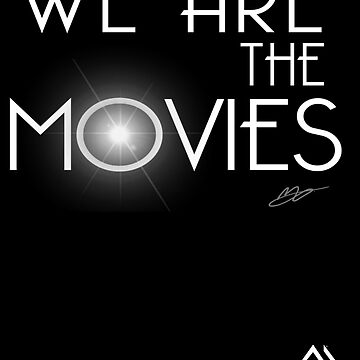 We are the Movies | Official Design by mbsauthentic