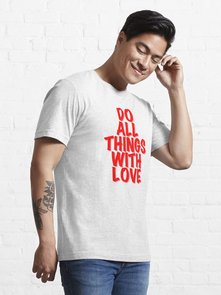 Alternate view of Do All Things With Love Essential T-Shirt