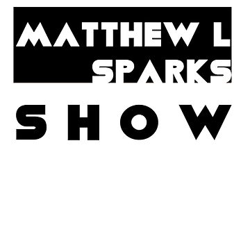 Matthew L Sparks Show Classic Logo  by mbsauthentic