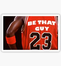 BE THAT GUY Sticker