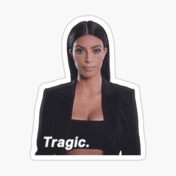 Kim Kardashian- Tragic Sticker