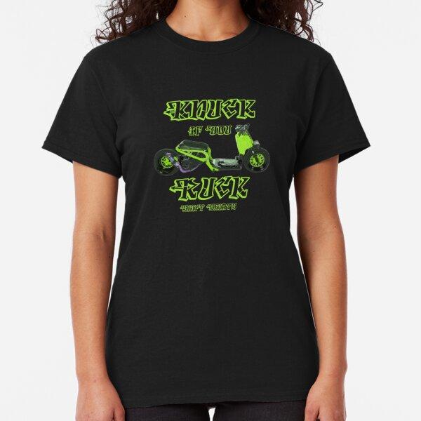 Shift Shirts Knuck If You Ruck – Ruckus Inspired Classic T-Shirt