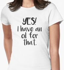 Yes! I have an oil for that. Women's Fitted T-Shirt