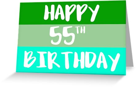 Happy 55th Birthday Greeting Cards By FTML