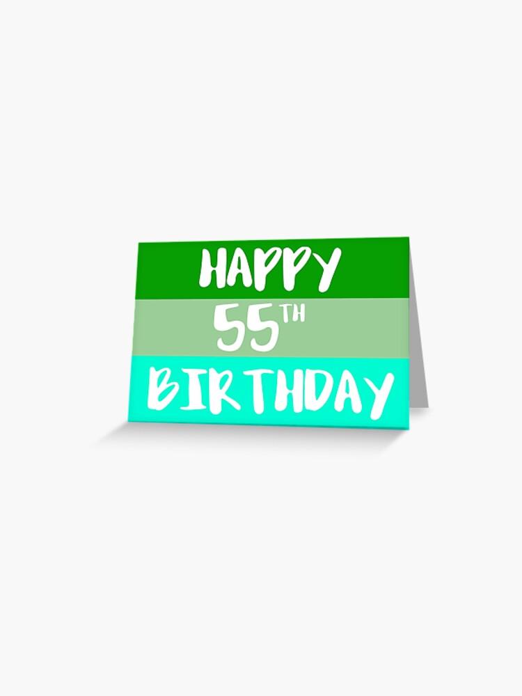 Happy 55th Birthday Greeting Card