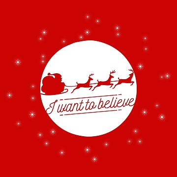 I Want to Believe in Santa Claus by udesignstudio