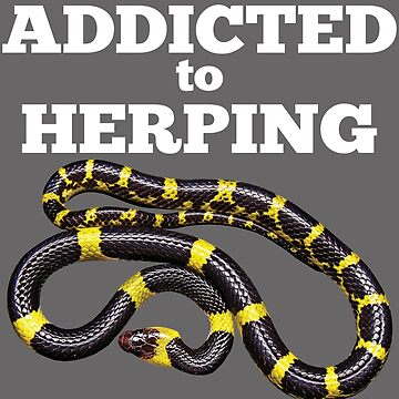 Herper Funny Design - Addicted To Herping by kudostees
