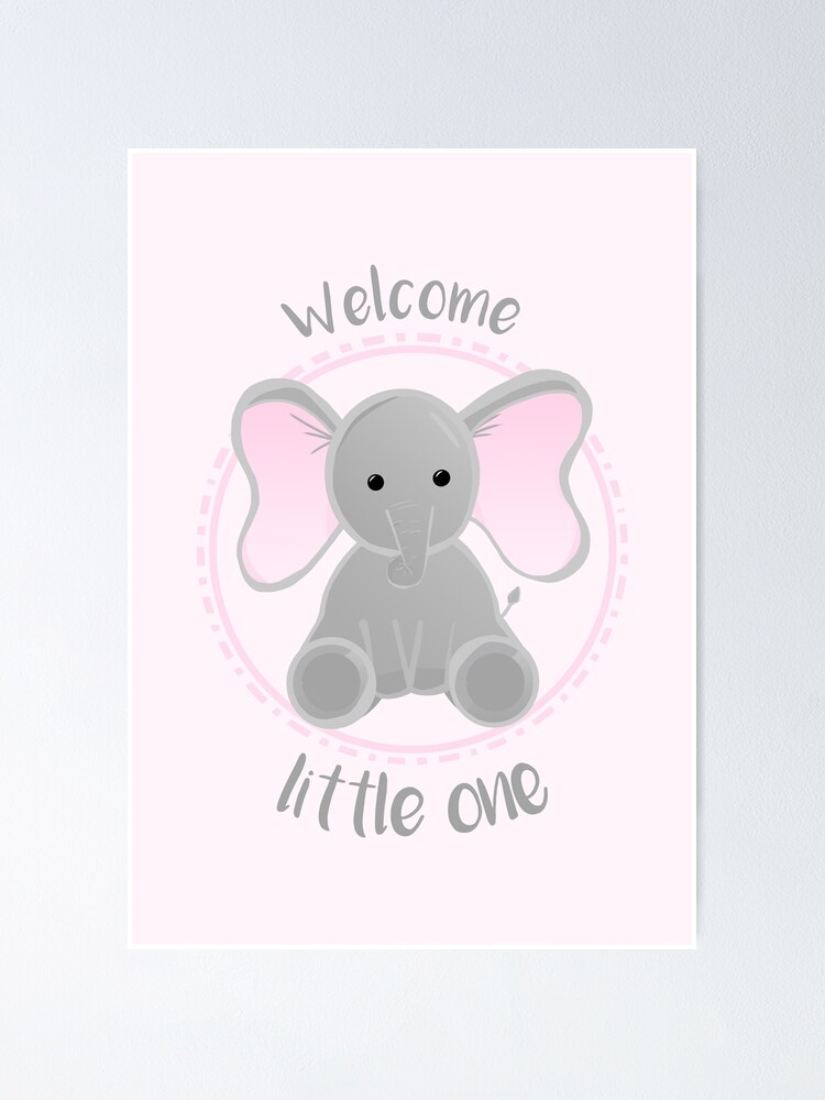 Welcome Little One New Baby Girl Poster By Jtbeginning X Redbubble