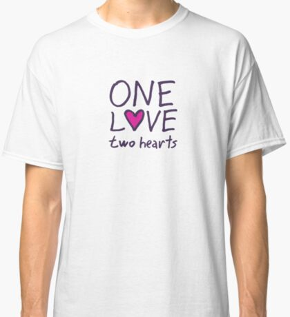 One Love Two Hearts Classic T-Shirt