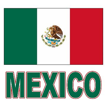 The Pride of Mexico - Mexican Flag Design by Chunga