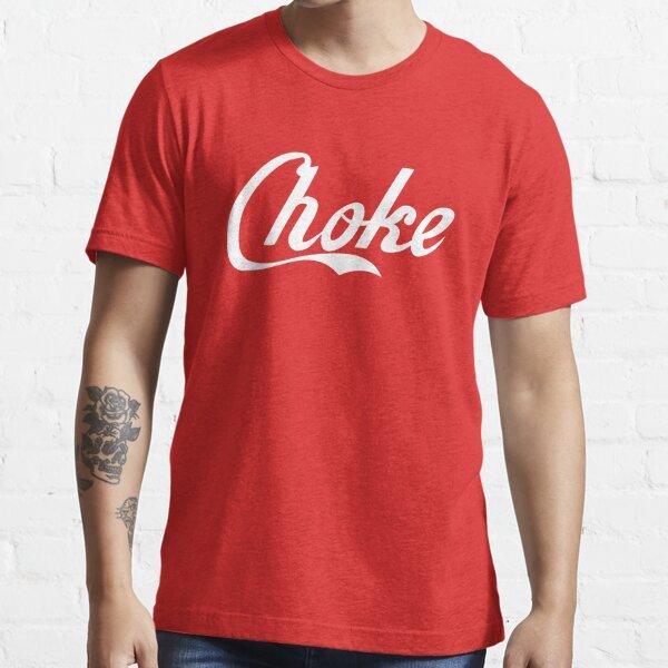 Choke Logo Shirt Essential T-Shirt