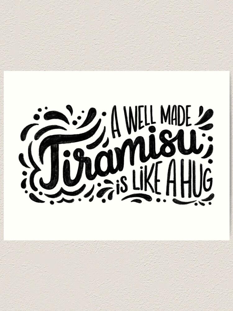 Alternate view of Tiramisu is like a hug - Hand calligraphy art Art Print