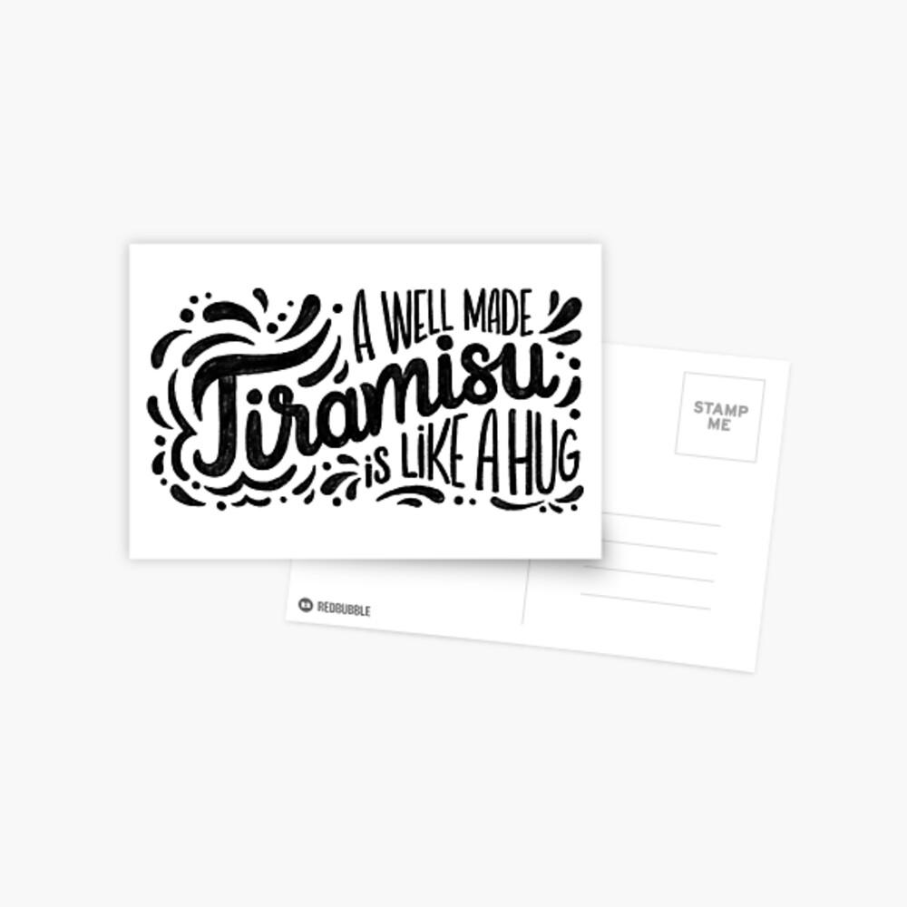 Tiramisu is like a hug - Hand calligraphy art Postcard