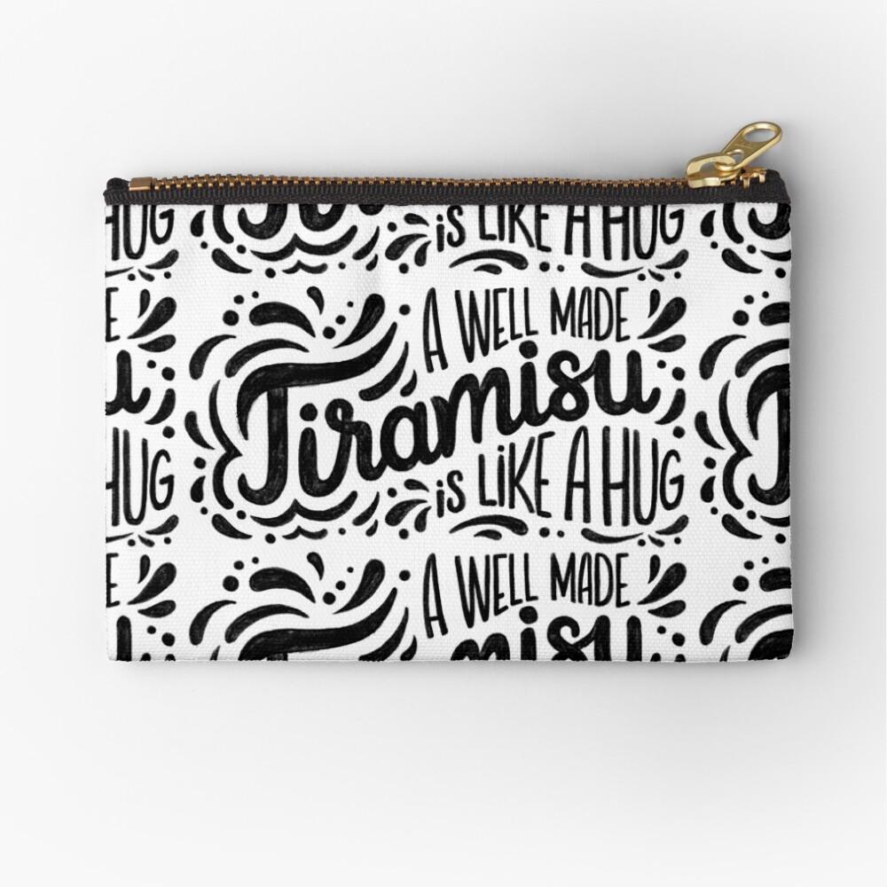 Tiramisu is like a hug - Hand calligraphy art Zipper Pouch