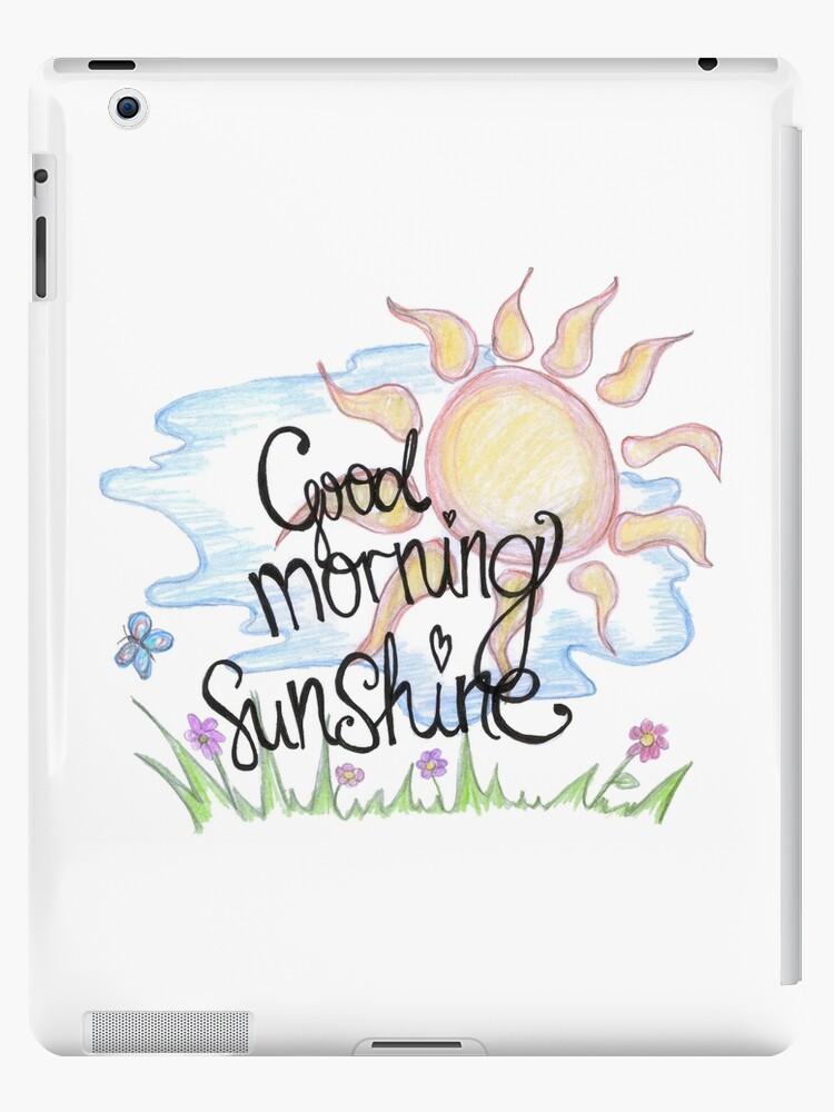 \'Good Morning Sunshine Beautiful Woman Inspiration Quotes\' iPad Case/Skin  by HighArtDesigns