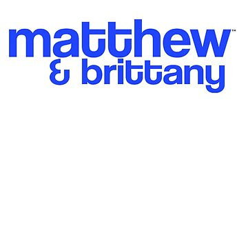 """Matthew & Brittany"" Official Design by mbsauthentic"