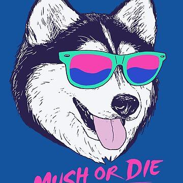 Mush Or Die by wytrab8