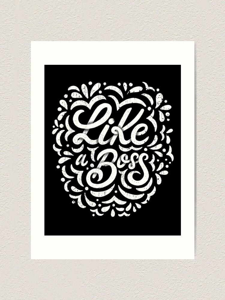 Alternate view of Like a Boss - Caligraphic design Art Print