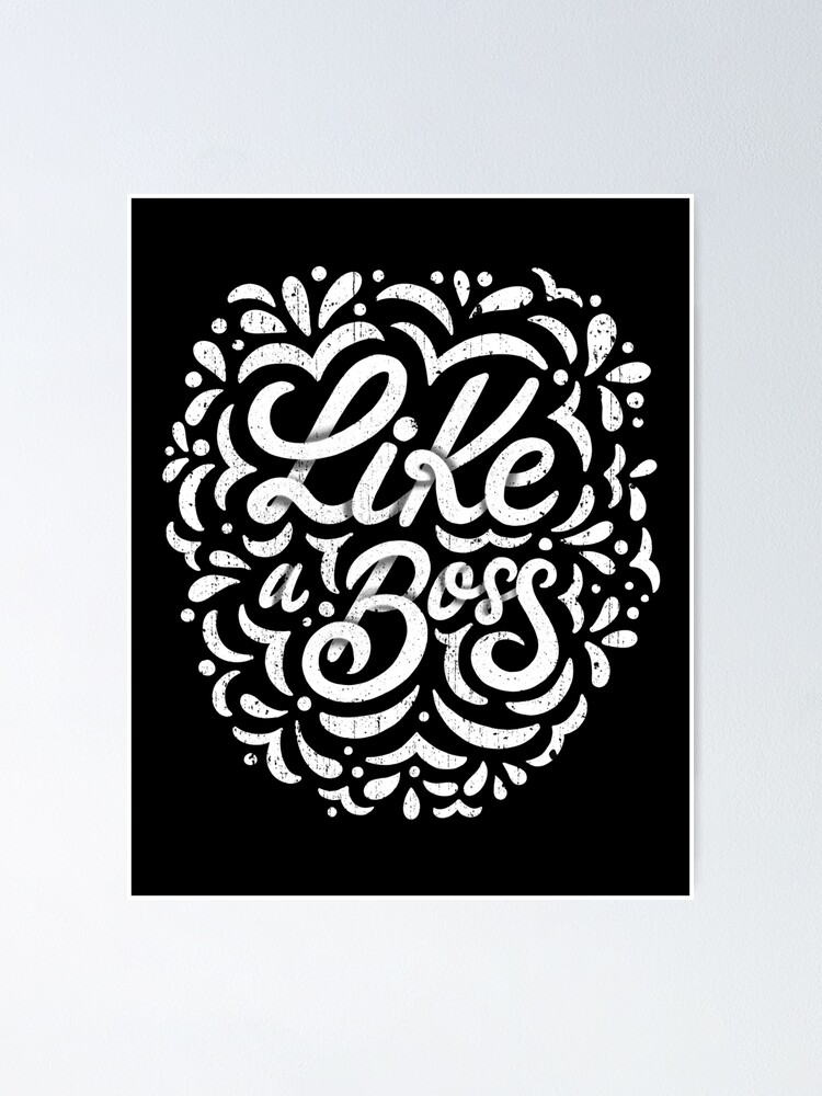 Alternate view of Like a Boss - Caligraphic design Poster