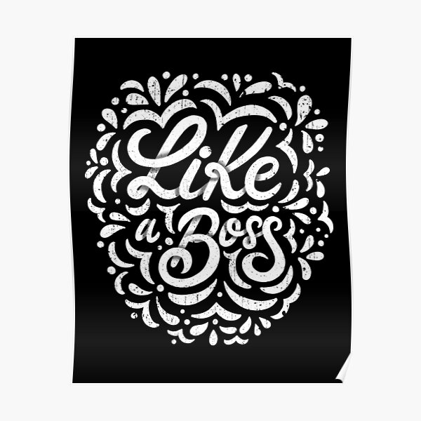 Like a Boss - Caligraphic design Poster