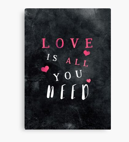 Love is all you need #motivationialquote Canvas Print