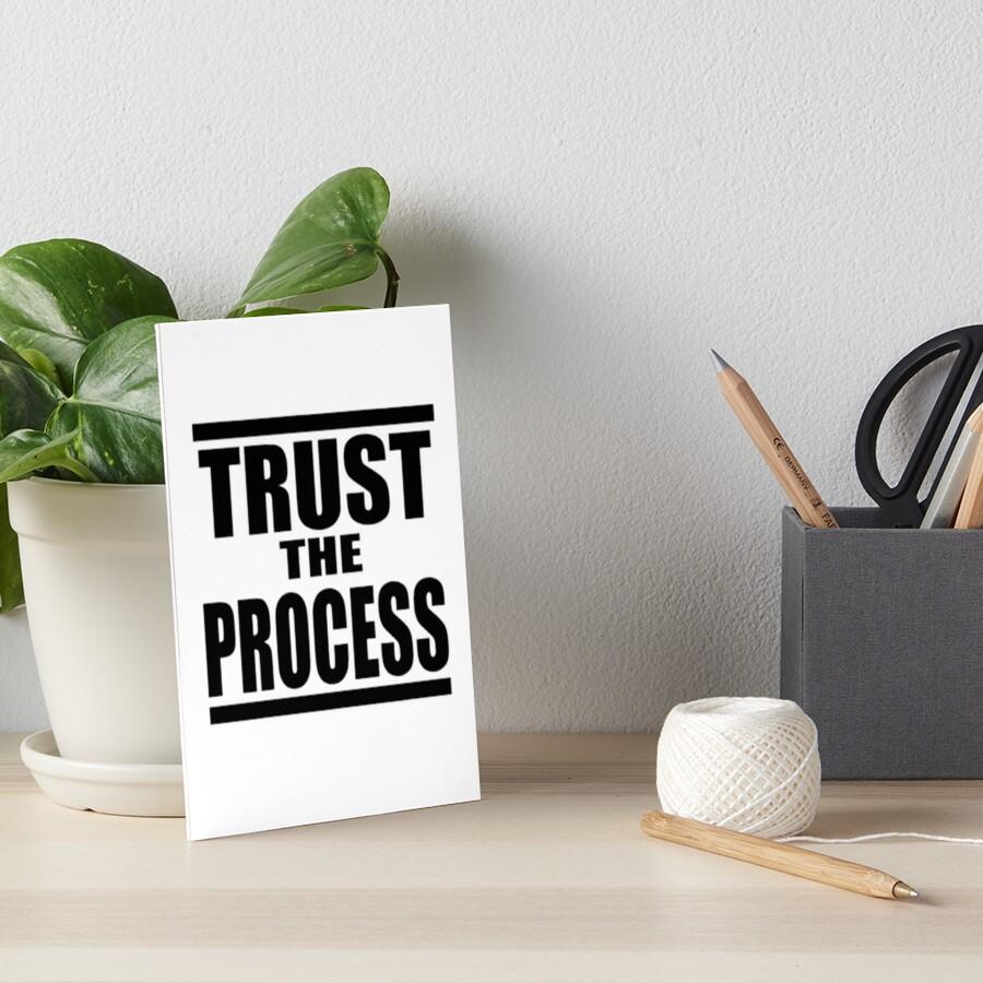 Vertraue dem Prozess Galeriedruck